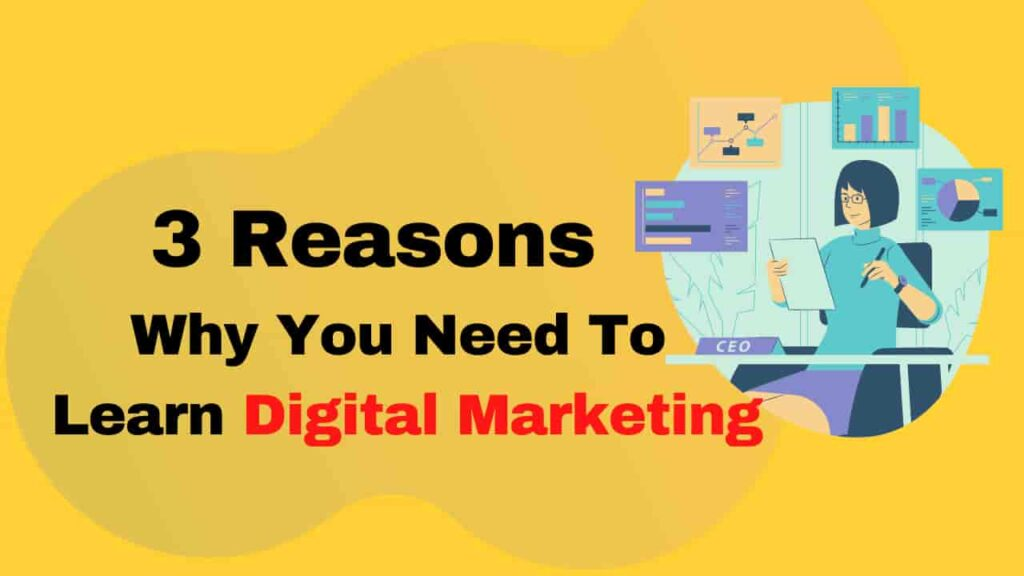 Why You Must Need To Learn Digital Marketing