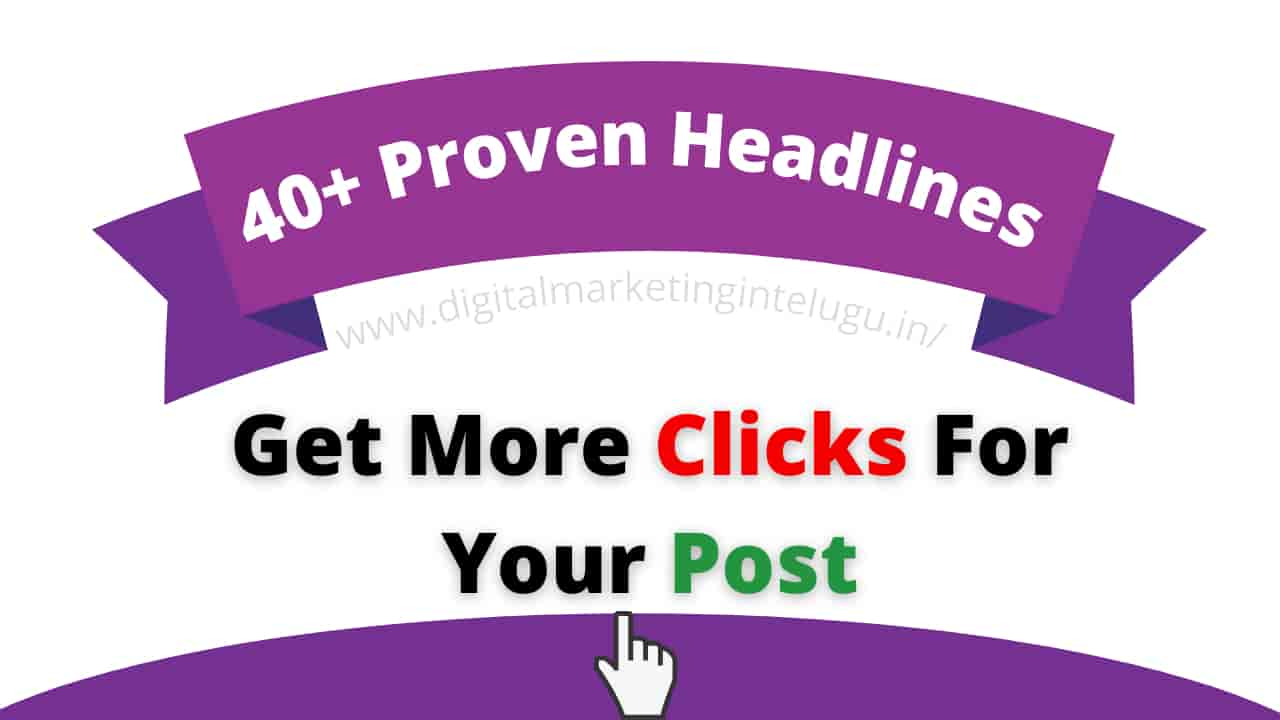 Proven Headlines To Get More Clicks