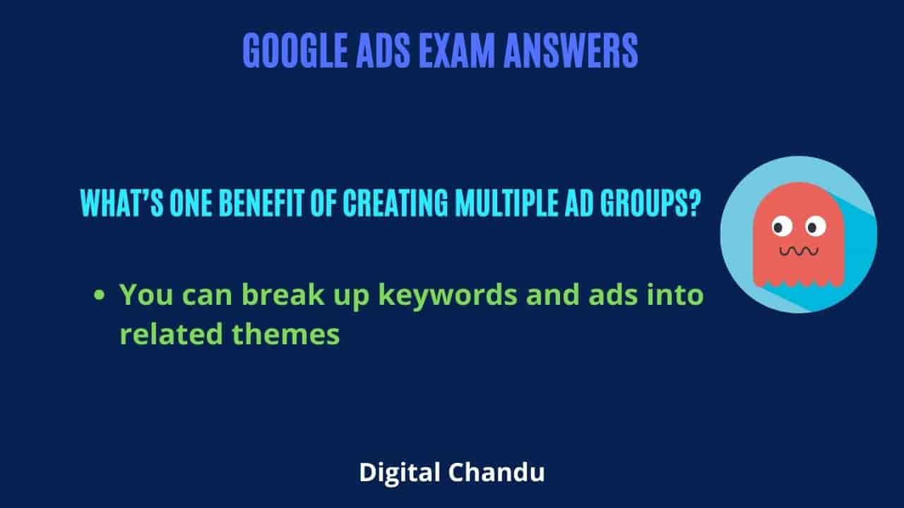 What's one benefit of creating multiple ad groups