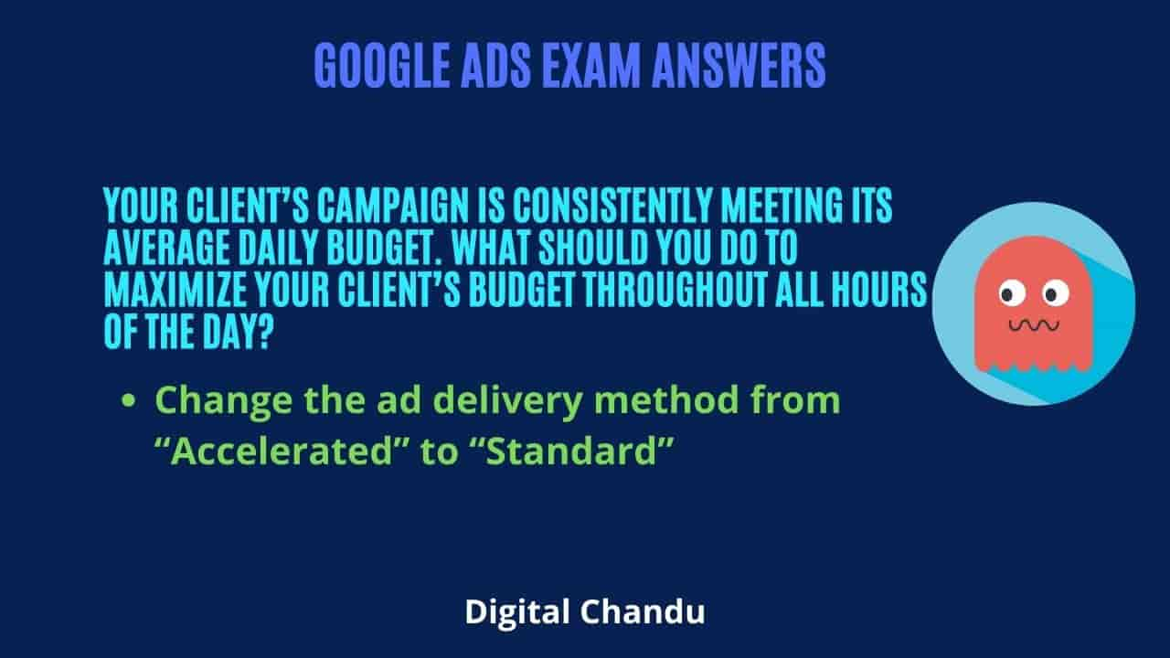 Your client's campaign is consistently meeting its average daily budget