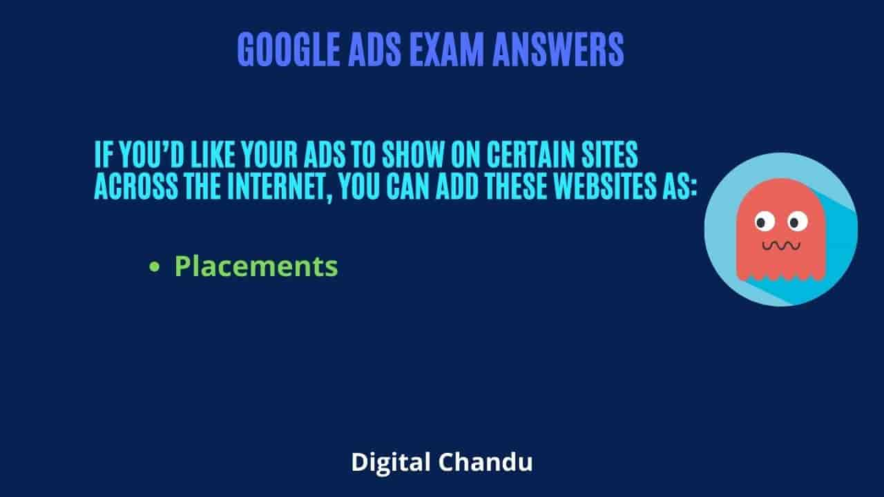 If you'd like your ads to show on certain sites across the Internet, you can add these websites as: