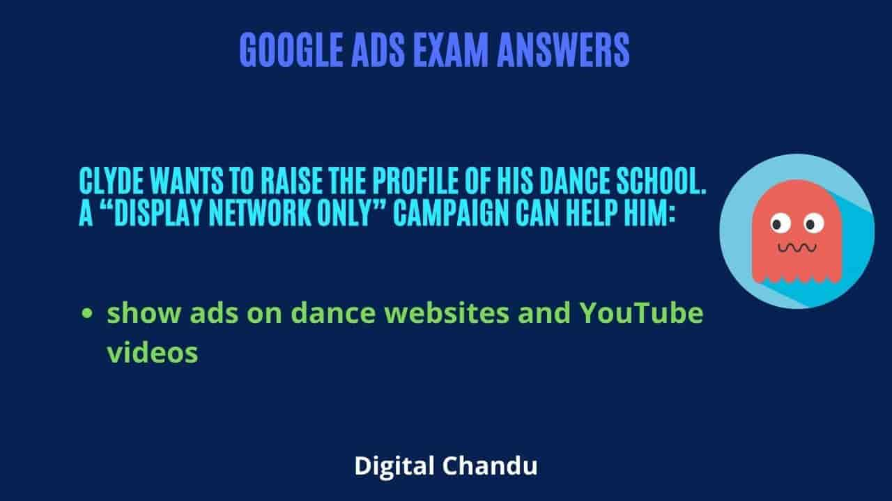 """Clyde wants to raise the profile of his dance school. A """"Display Network only"""" campaign can help him:"""