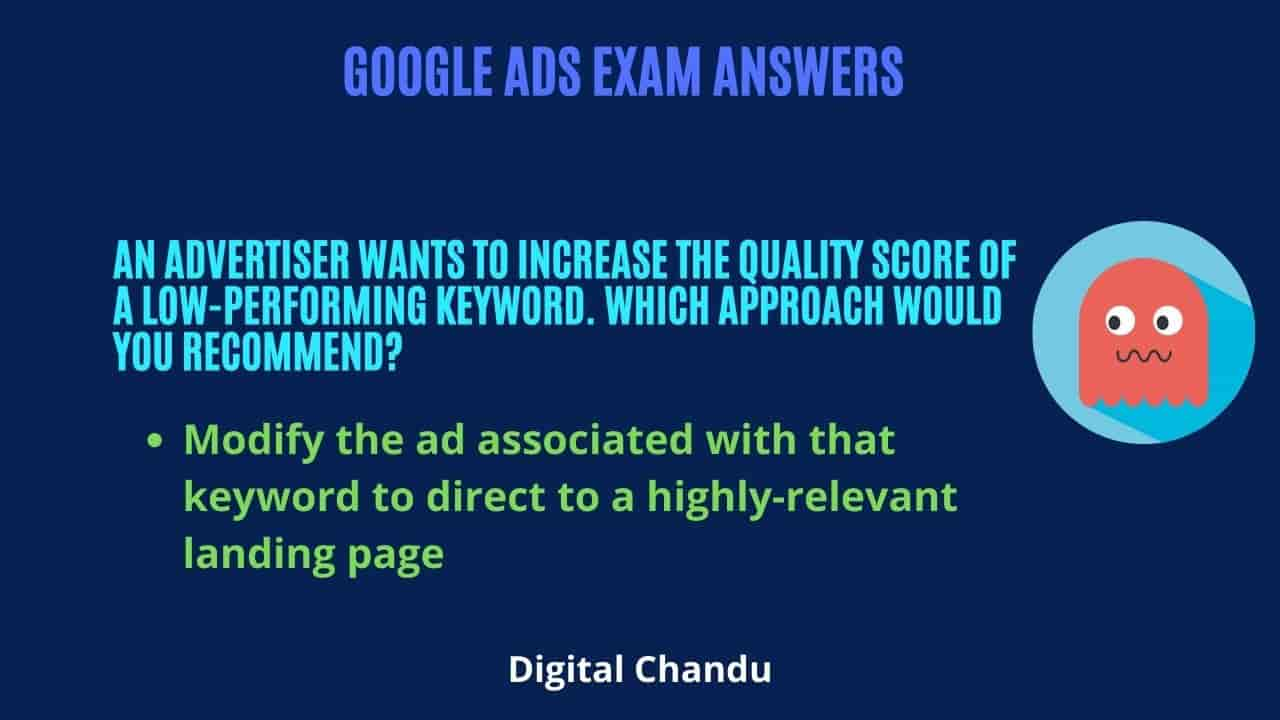 An advertiser wants to increase the Quality Score of a low-performing keyword. Which approach would you recommend?