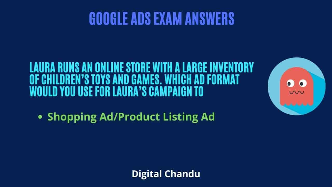 ?Laura runs an online store with a large inventory of children's toys and games. Which ad format would you use for Laura's campaign to