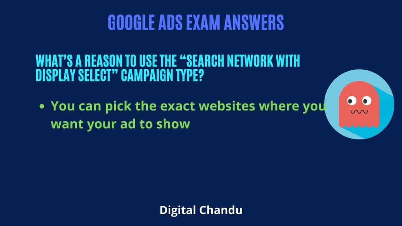 """What's a reason to use the """"Search Network with Display Select"""" campaign type?"""