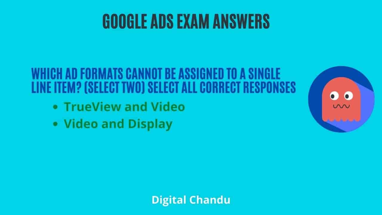 Which ad formats cannot be assigned to a single line item? (select two) Select All Correct Responses